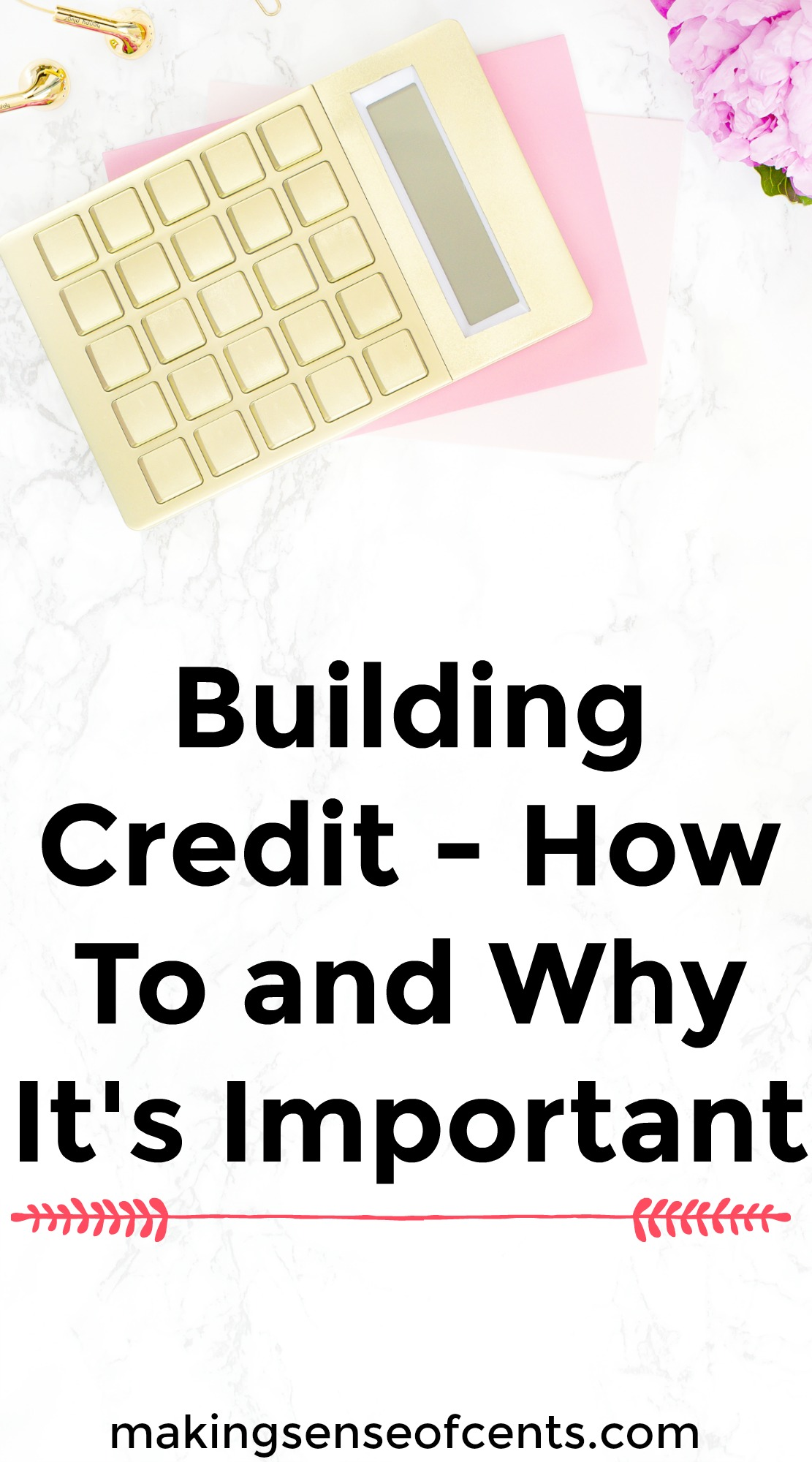 Building Credit - How To and Why It's Important