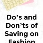 Do's and Don'ts of Saving on Fashion