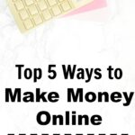 Top 5 Ways to Make Money Online