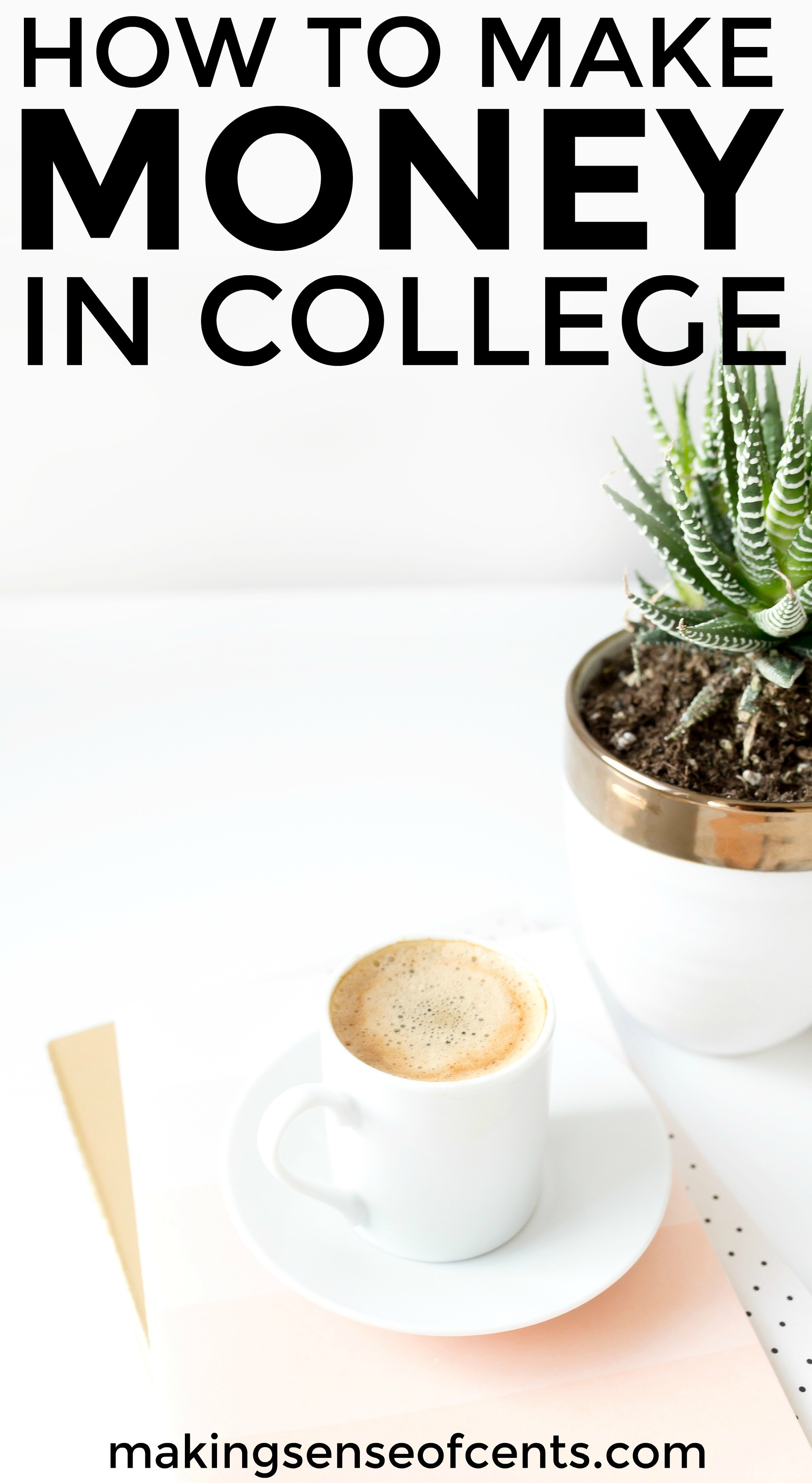 Find out how to make money in college with this helpful list.