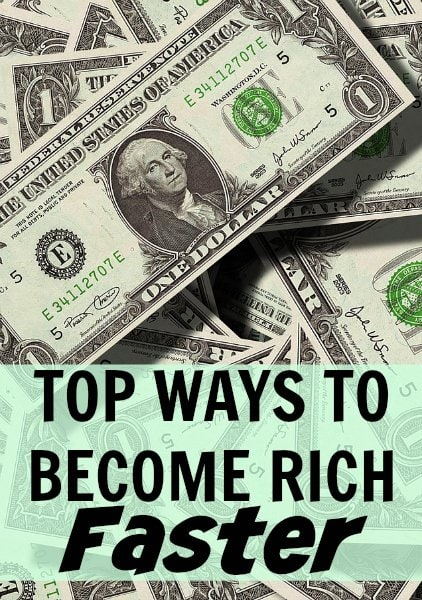 Top Ways to Become Rich Faster