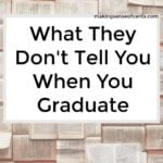 What They Don't Tell You When You Graduate