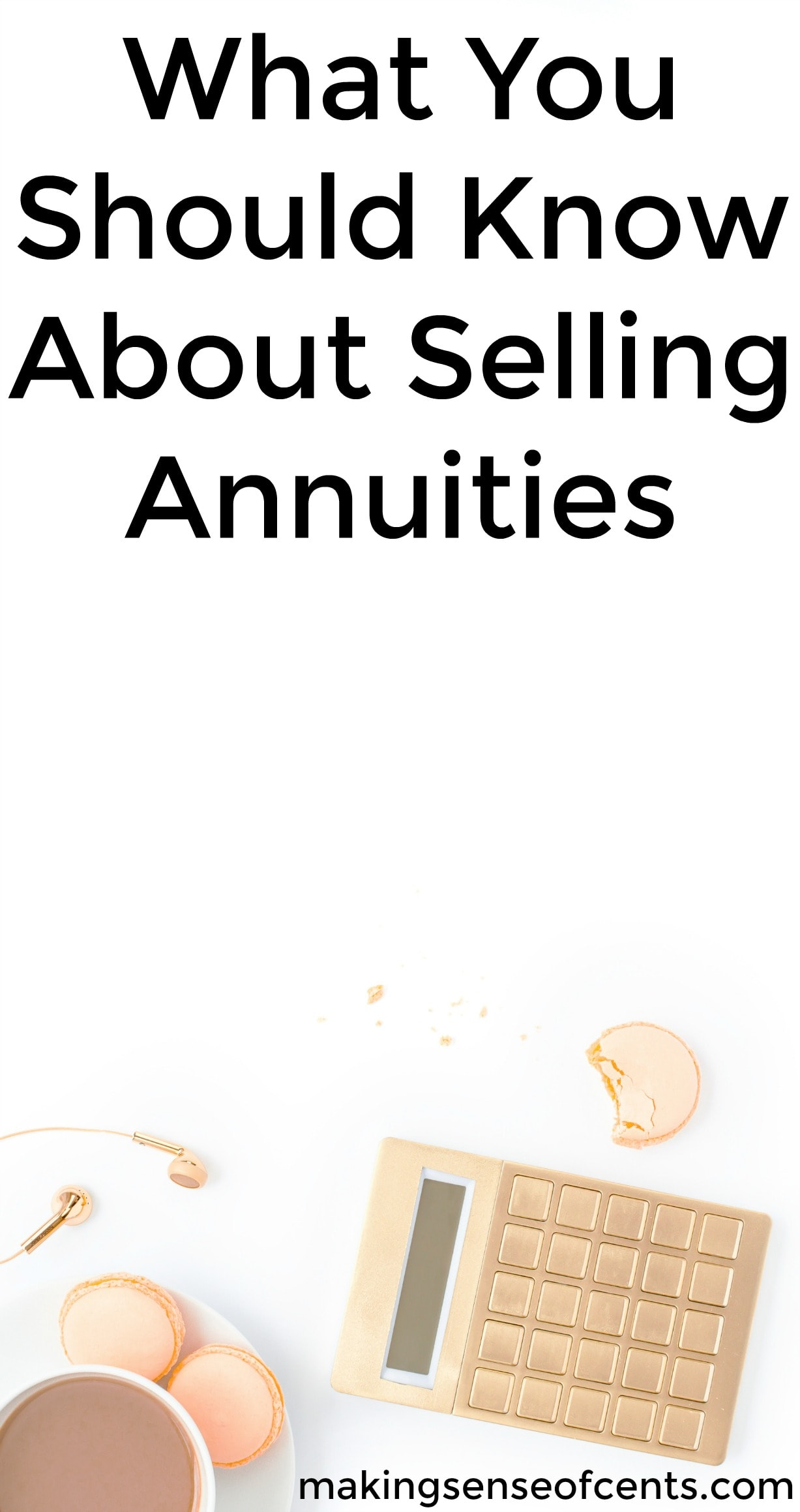 Find out what you should know about selling annuties. This is a great list!