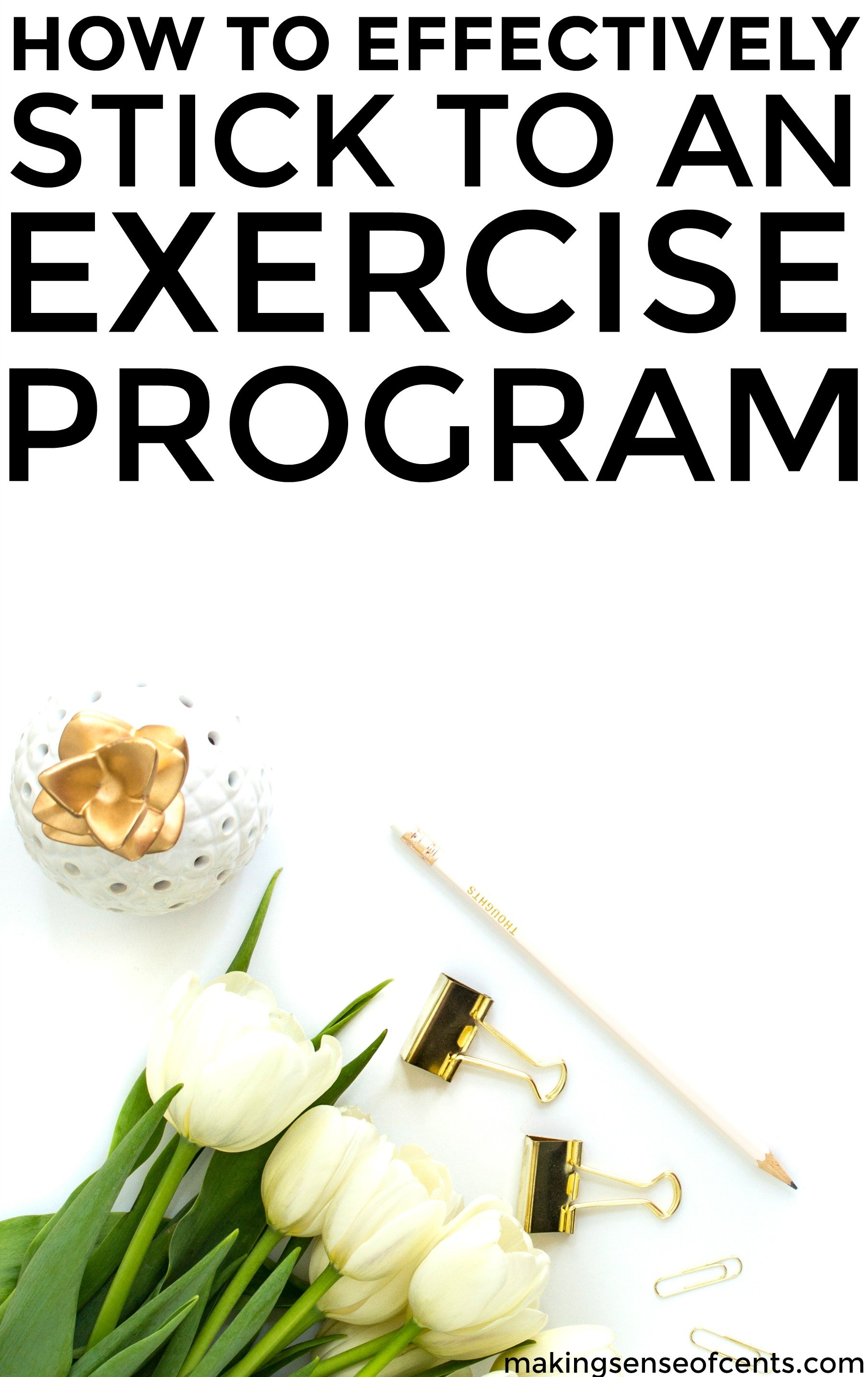 Find out how to effectively stick to an exercise program. This is a great list!