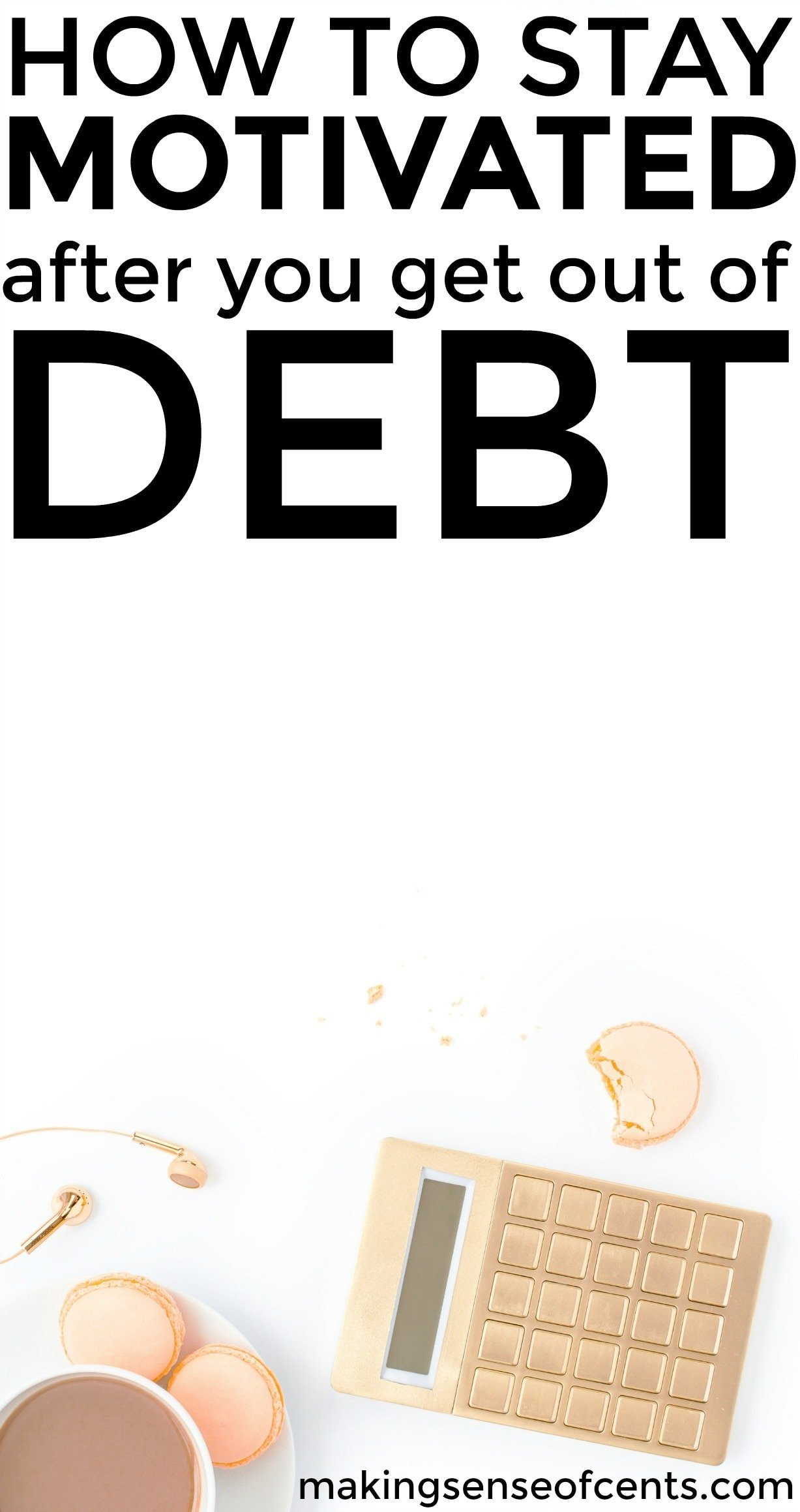 Find out how to stay motivated after you get out of debt. This is a great list!