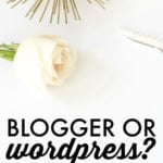 Blogger or WordPress – Tips on How to Move
