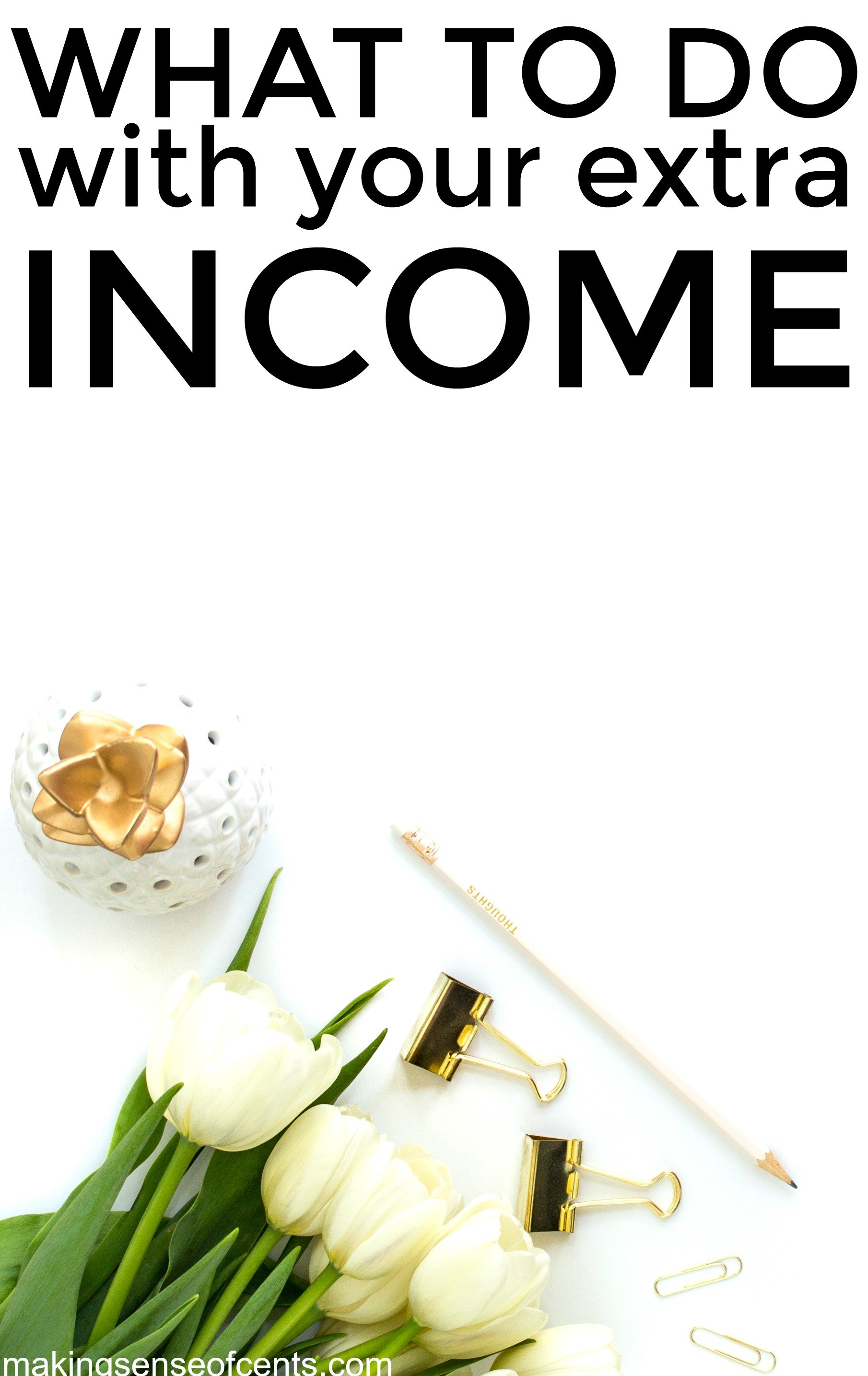 Find out what to do with your extra income instead of spending it all. This is great list!