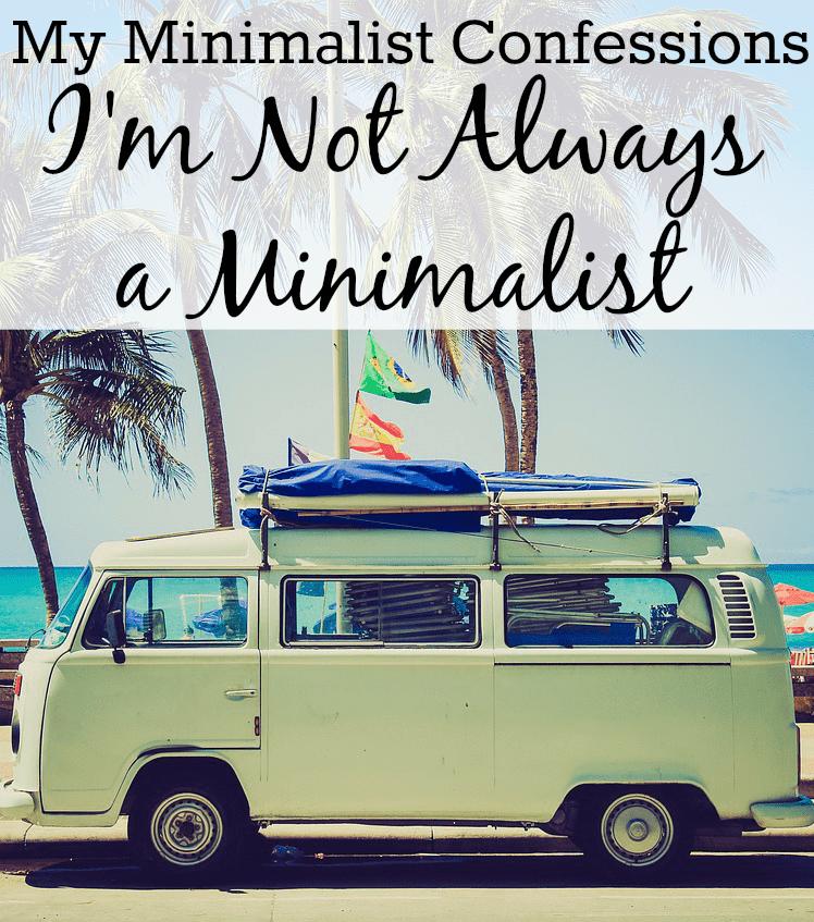 My Minimalist Confessions - I'm Not Always a Minimalist