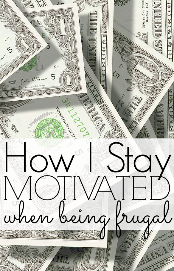 How I Stay Motivated When Being Frugal
