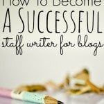 How To Become A Successful Staff Writer for Blogs