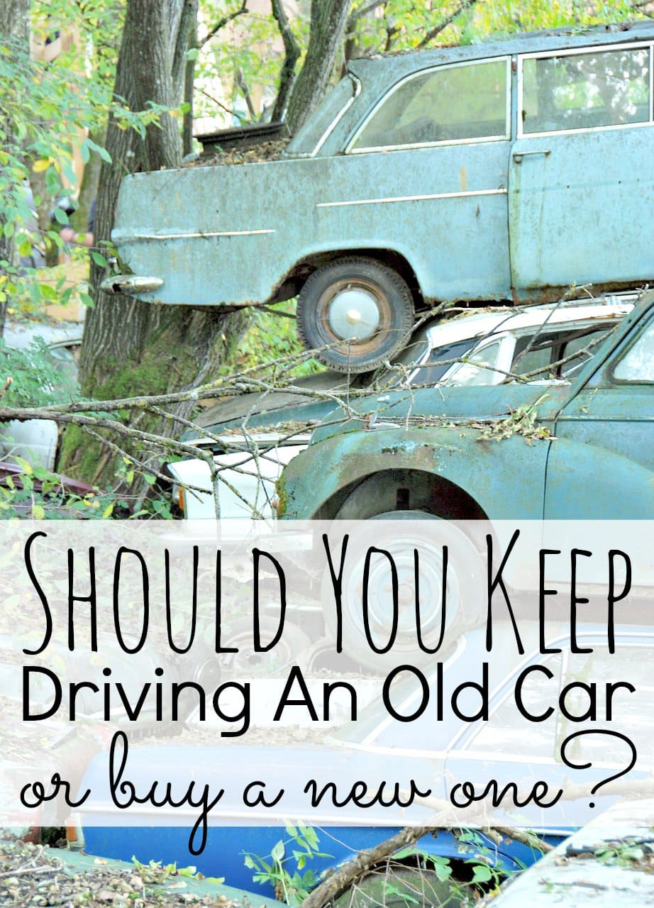 Keep Driving An Old Car or Buy A New One