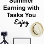 Creative Summer Earning with Tasks You Enjoy