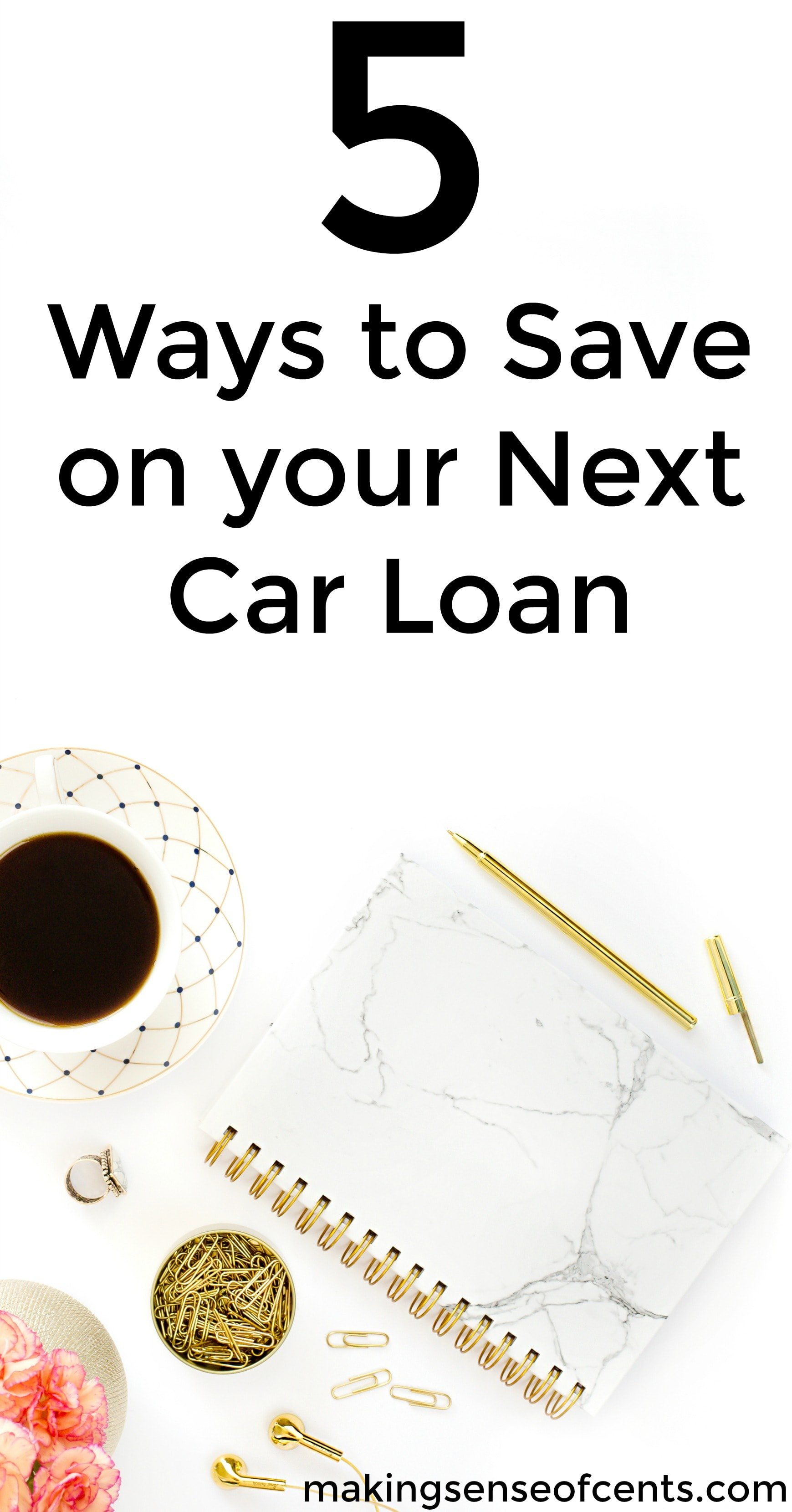 Check out this list of 5 ways to save on your next car loan.