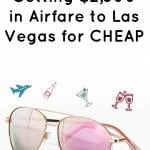 How I Plan on Getting $2,500 in Airfare to Las Vegas for CHEAP