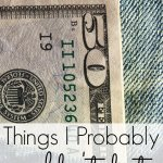 Things I Probably Wouldn't Do To Save/Make Money