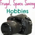 Frugal, Space Saving Hobbies