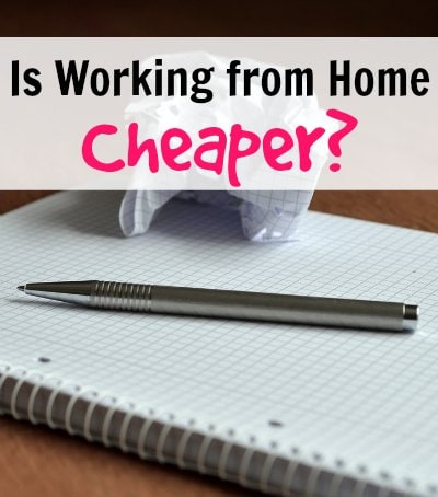 Is Working from Home Cheaper