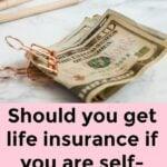 Should I get life insurance if I am self-employed?