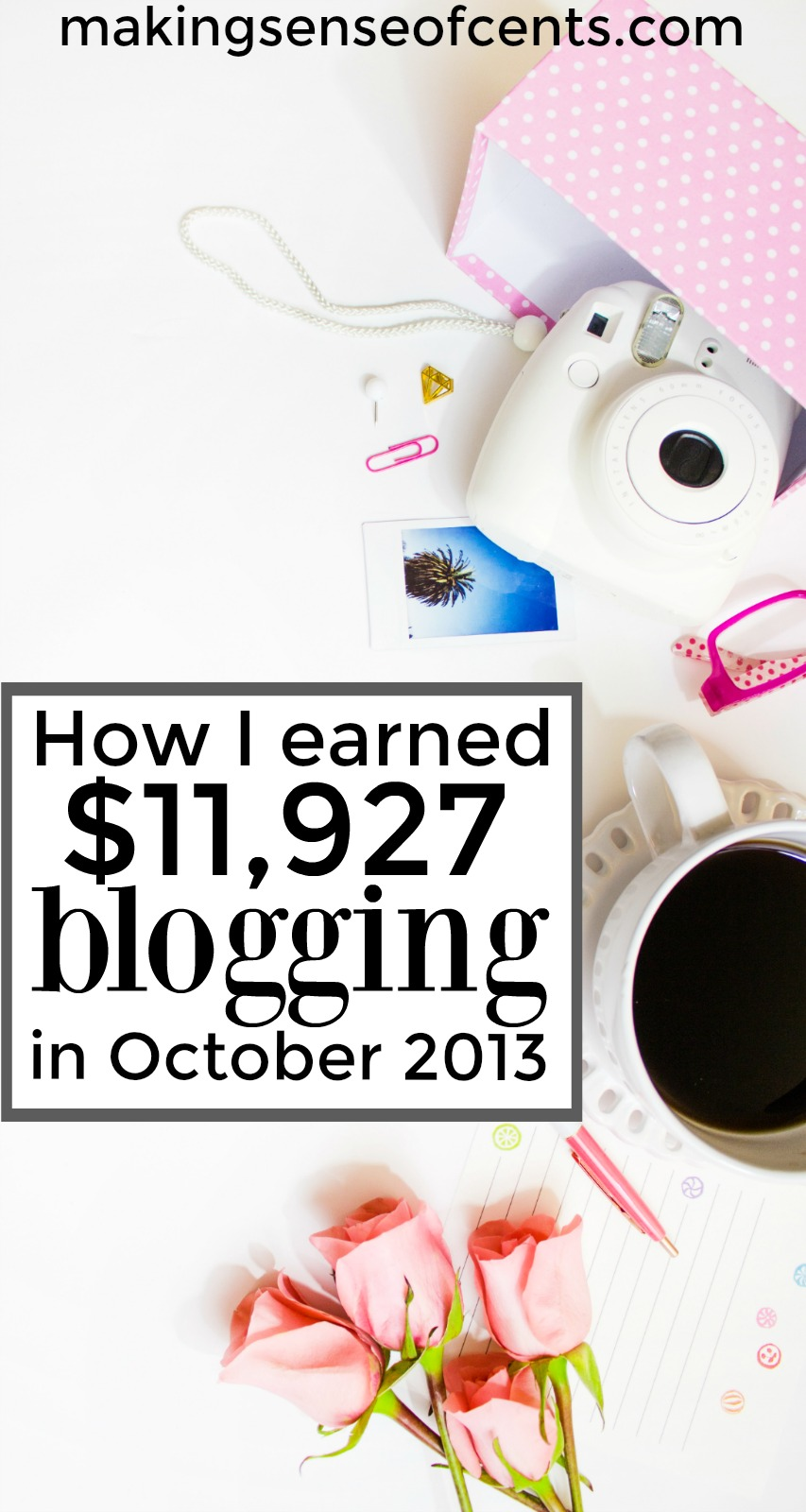 Find out how I earned $11,927 in October 2013.
