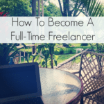 How To Become A Full-Time Freelancer Part 2