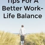 Tips For A Better Work-Life Balance
