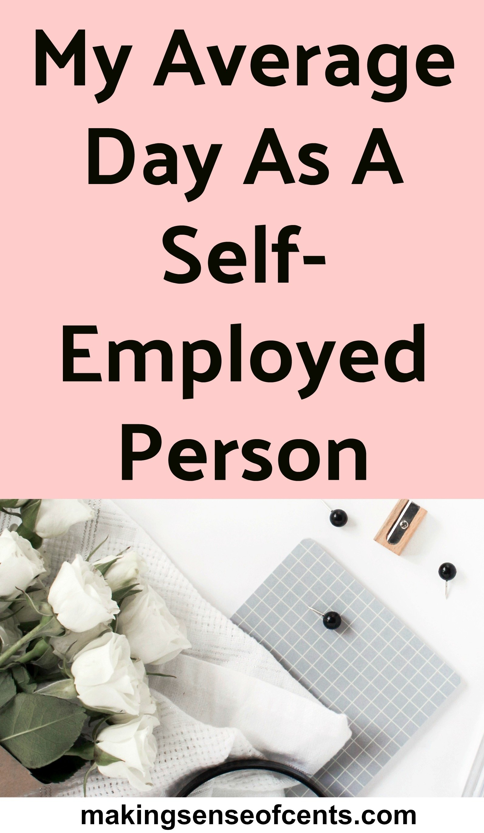 My Average Day As A Self-Employed Person