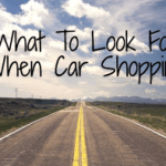 What To Look For When Car Shopping