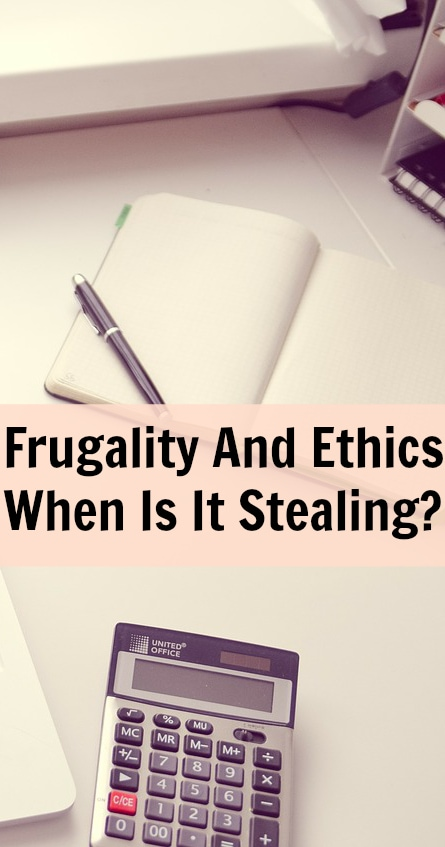 Frugality And Ethics - When Is It Stealing