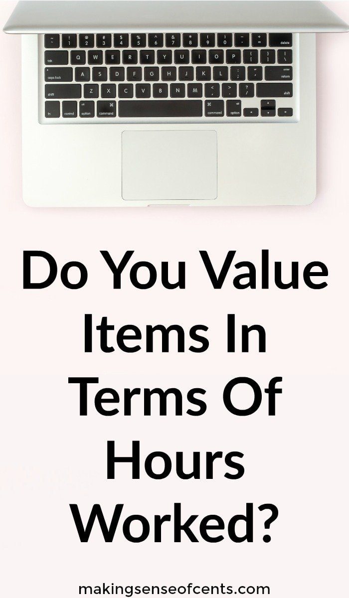 Do You Value Items In Terms Of Hours Worked?
