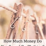 How Much Money Do You Spend On Clothing?