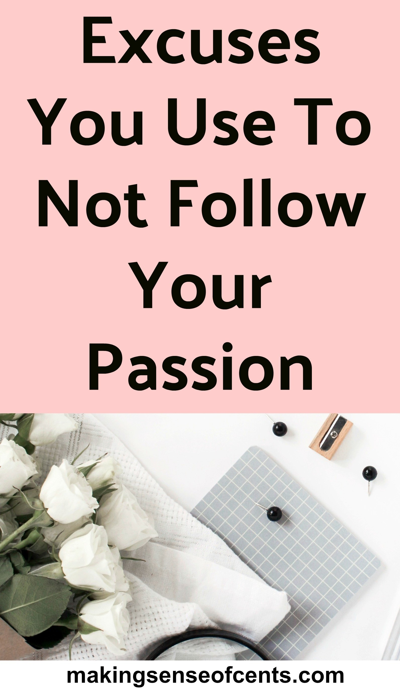 Excuses You Use To Not Follow Your Passion