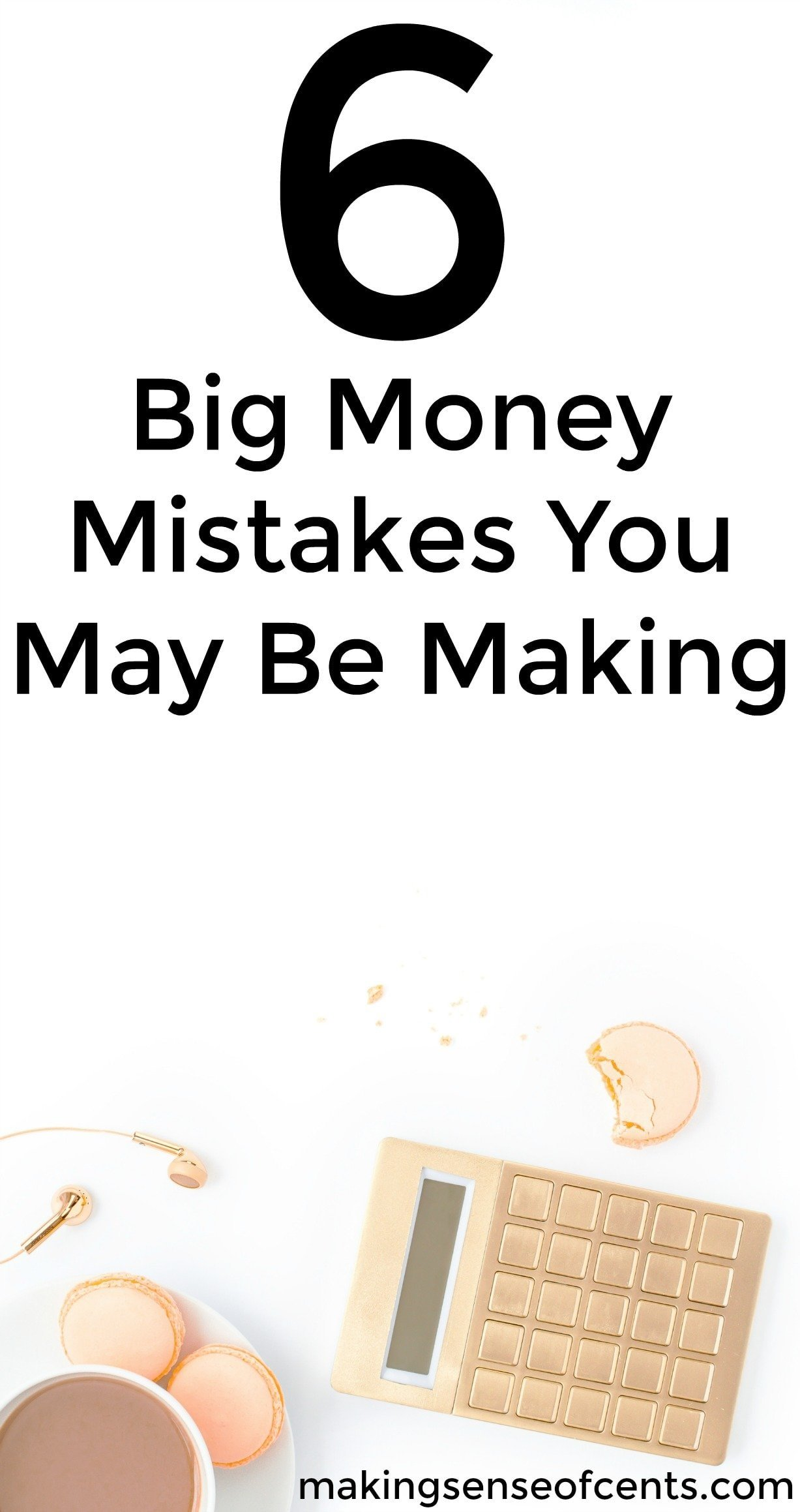 Find out if you're making these 6 money mistakes.