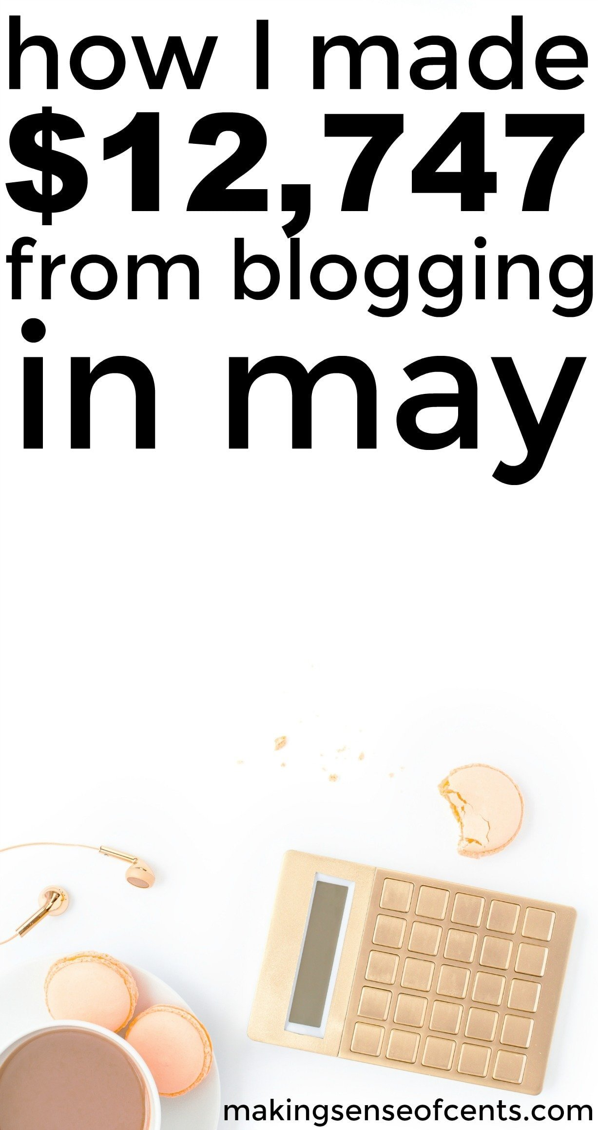 Find out how I made $12,747 from blogging in May.