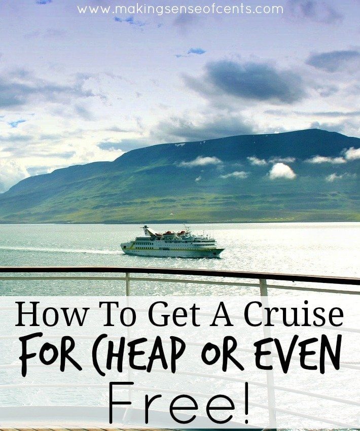how to get a cruise for cheap or even free making sense of cents