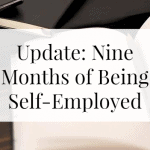Update: Nine Months of Being Self-Employed