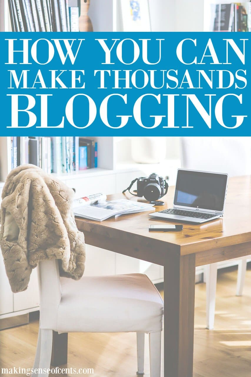 Ways To Make Pennies, Hundreds or Thousands A Month By Blogging (1)