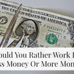 Would You Rather Work For Less Money Or More Money?