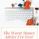 The Worst Money Advice I've Ever Heard