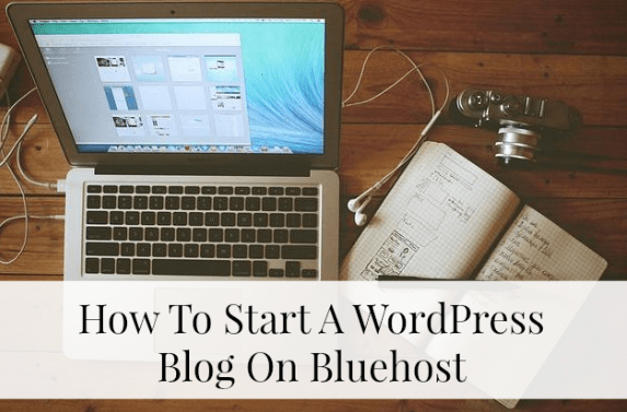 How To Start A WordPress Blog On Bluehos