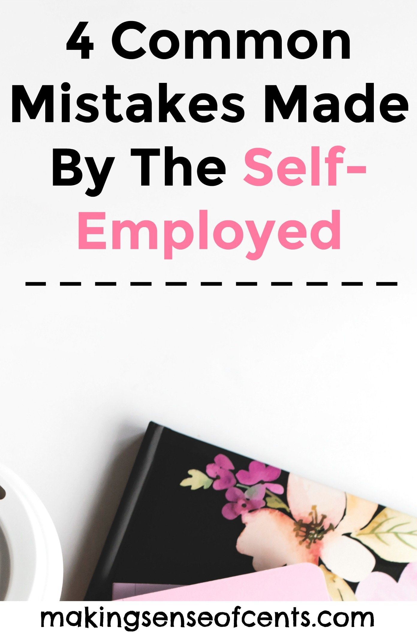 4 Common Mistakes Made By The Self-Employed