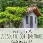 Living In A 200 Square Foot Tiny House – Could You Do It?