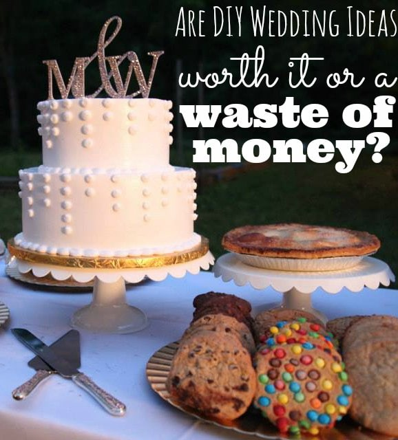 DIY Wedding Ideas - Worth It Or A Waste Of Money Wedding Dessert Table Picture