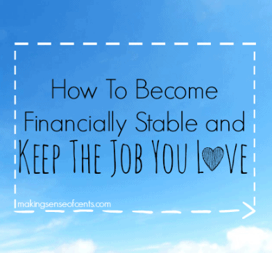 How To Become Financially Stable and Keep The Job You Love