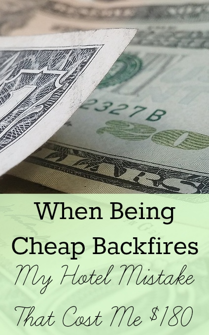 When Being Cheap Backfires - My Hotel Mistake