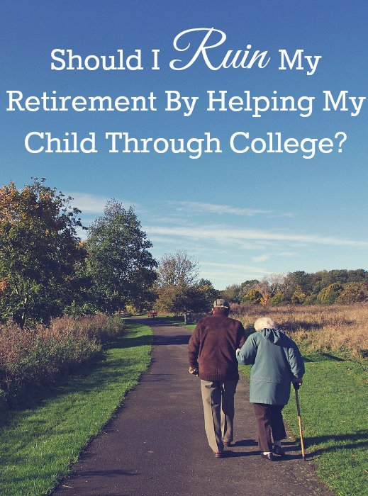 Should I Ruin My Retirement By Helping My Child Through College