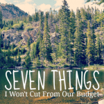 7 Things I Won't Cut From Our Budget To Save For a Down Payment