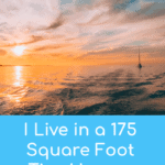 I Live in a 175 Square Foot Tiny Home – Sailboat Living