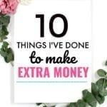 10 Things I've Done To Make Extra Money