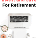 Why You Should Invest and Save For Retirement – Plus a Personal Finance Confession Fail