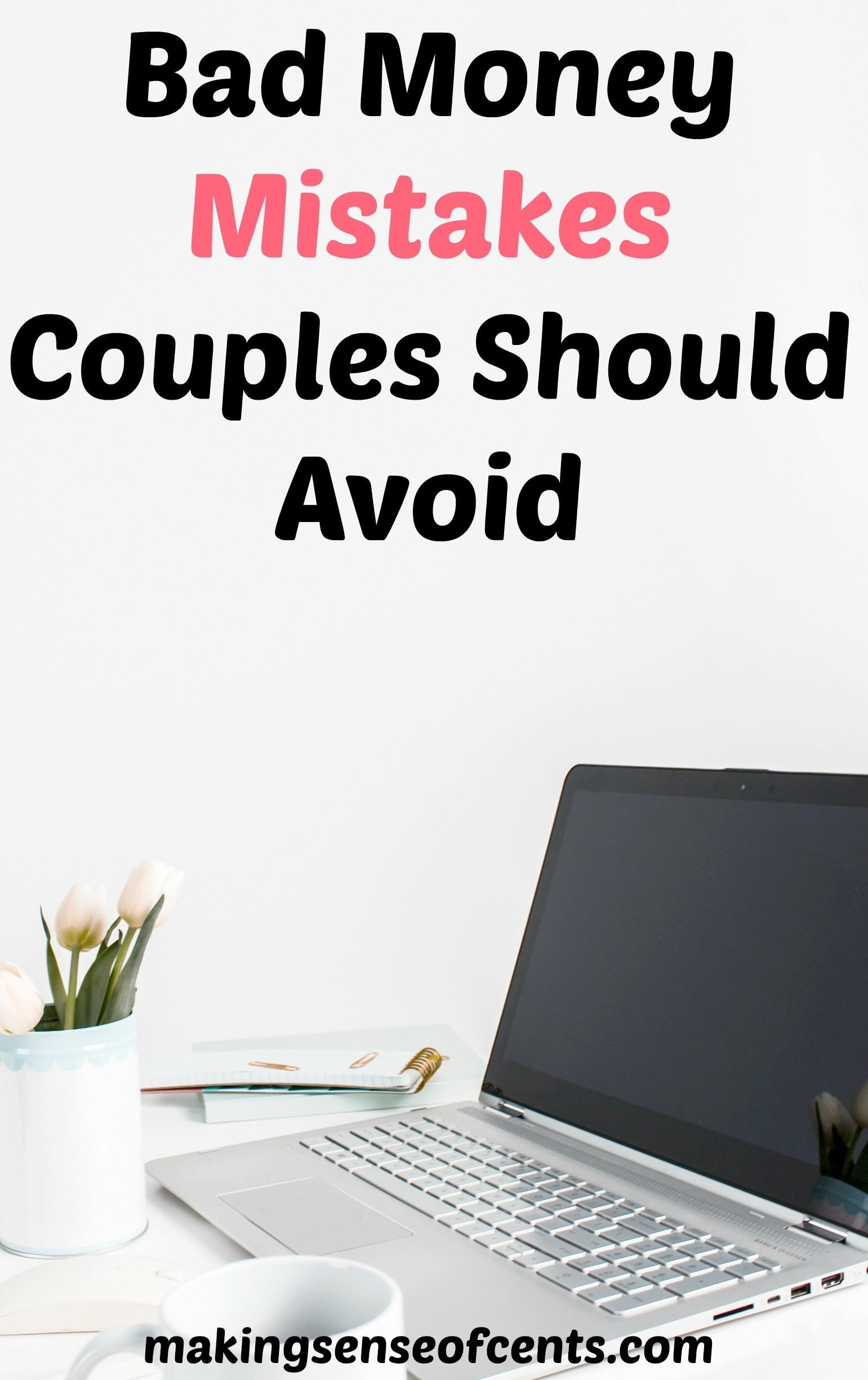 Bad Money Mistakes Couples Should Avoid